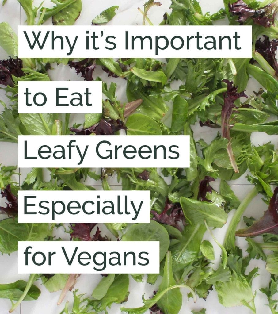 Why its important to eat leafy greens especially for vegans Calcium and oxalate content of leafy greens