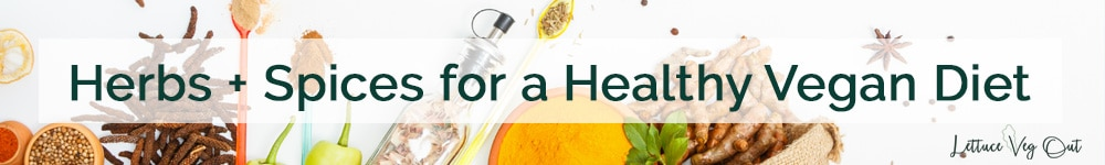 Herbs and spices for healthy vegan cooking