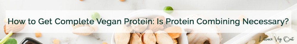 Complete vegan protein combining myth