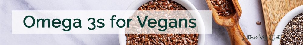 Omega 3 for vegans food sources and supplements