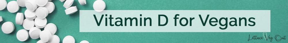 vegan vitamin D - food sources and supplements
