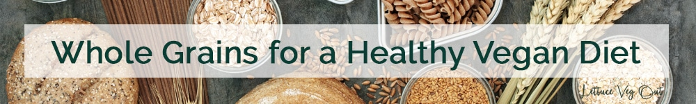 How to eat more whole grains as a vegan