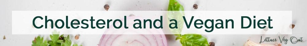Does a vegan diet lower cholesterol