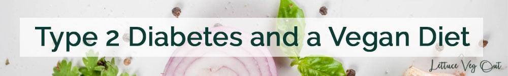 Are vegan diets good for diabetes (type 2 diabetes)