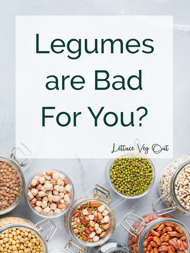 Legumes Are Bad For You What You Need To Know