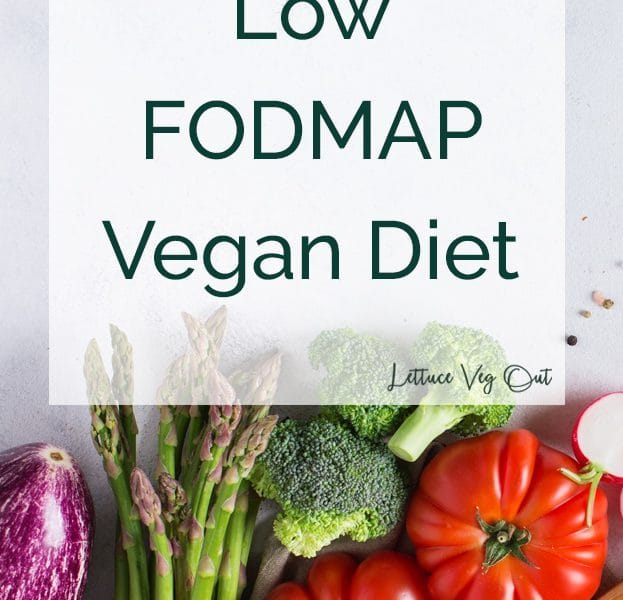"""Grey stock image with vegetables along the bottom (eggplant, asparagus, broccoli and tomatoes) with a transparent white square at the top with dark green text overlaid reading """"Low FODMAP Vegan Diet"""""""